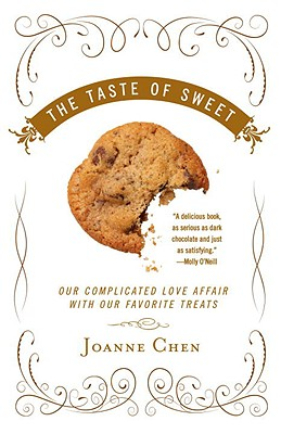 The Taste of Sweet: Our Complicated Love Affair with Our Favorite Treats Cover Image