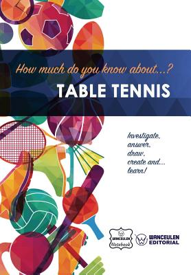How much do yo know about... Table Tennis Cover Image