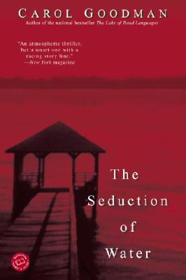 The Seduction of Water (Ballantine Reader's Circle) Cover Image