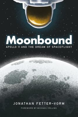 Moonbound: Apollo 11 and the Dream of Spaceflight Cover Image