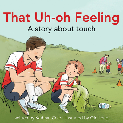 That Uh-Oh Feeling: A Story about Touch (I'm a Great Little Kid) Cover Image