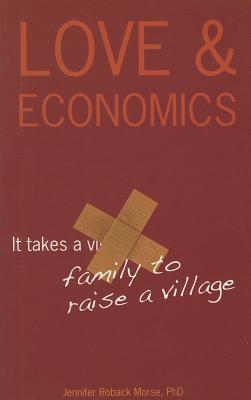 Love & Economics: It Takes a Family to Raise a Village Cover Image