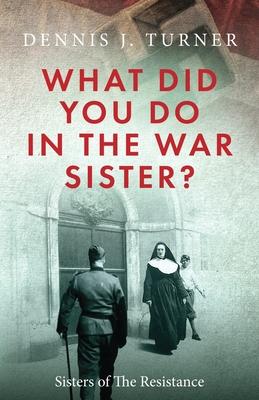 What Did You Do in the War, Sister? Cover Image