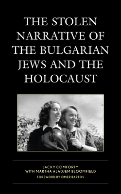The Stolen Narrative of the Bulgarian Jews and the Holocaust (Lexington Studies in Jewish Literature) Cover Image