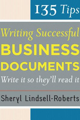 135 Tips for Writing Successful Business Documents Cover Image