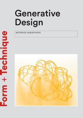 Generative Design: Form-finding Techniques in Architecture (Form + Technique) Cover Image