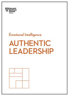 Authentic Leadership (HBR Emotional Intelligence) Cover Image