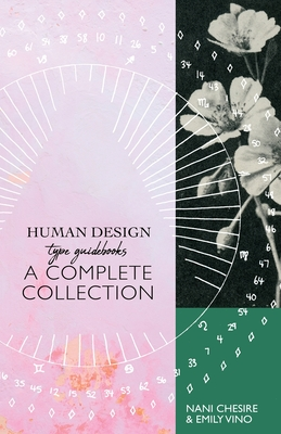 Human Design Type Guidebook: A Complete Collection: Generators, Manifestors, Manifesting Generators, Projectors, Reflectors Cover Image