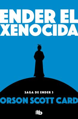 Ender el xenocida / Xenocide (SAGA DE ENDER / ENDER QUINTET #3) Cover Image