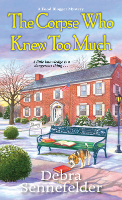Cover for The Corpse Who Knew Too Much (A Food Blogger Mystery #4)