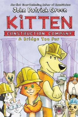 Kitten Construction Company: A Bridge Too Fur Cover Image