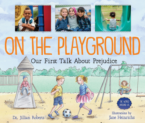 On the Playground: Our First Talk about Prejudice (World Around Us #4) Cover Image