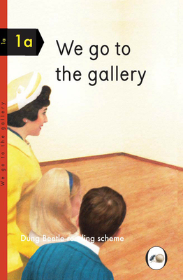 We Go to the Gallery: Dung Beetle Reading Scheme 1a Cover Image