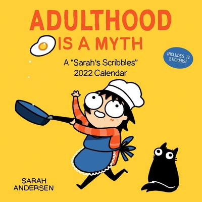Sarah's Scribbles 2022 Wall Calendar: Adulthood Is a Myth Cover Image