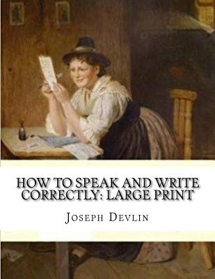 How to Speak and Write Correctly: Large Print Cover Image