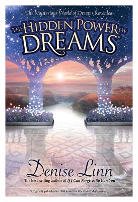 The Hidden Power of Dreams: The Mysterious World of Dreams Revealed Cover Image
