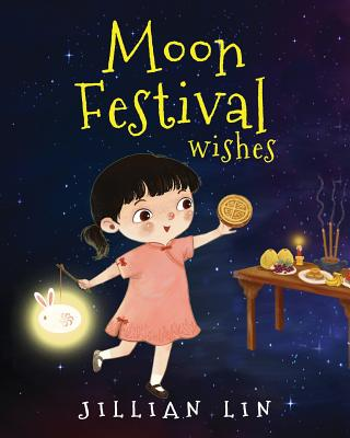 Moon Festival Wishes: Moon Cake and Mid-Autumn Festival Celebration Cover Image