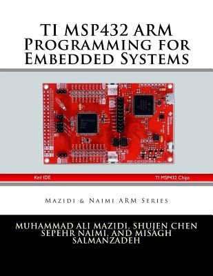 TI MSP432 ARM Programming for Embedded Systems Cover Image