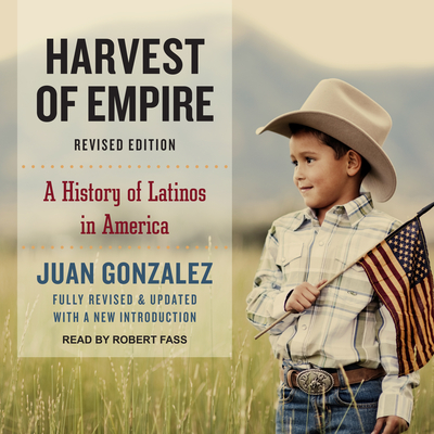 Harvest of Empire: A History of Latinos in America Cover Image