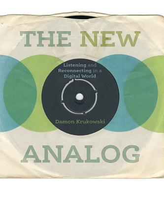 The New Analog: Listening and Reconnecting in a Digital World Cover Image