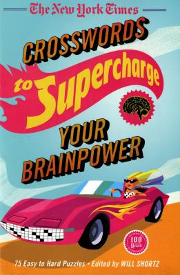 The New York Times Crosswords to Supercharge Your Brainpower: 75 Easy to Hard Puzzles Cover Image