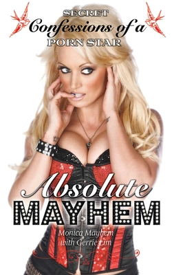 Absolute Mayhem: Secret Confessions of a Porn Star Cover Image