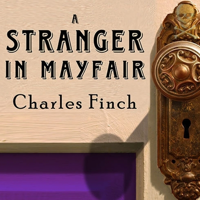 A Stranger in Mayfair (Charles Lenox Mysteries #4) Cover Image
