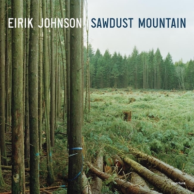 Eirik Johnson: Sawdust Mountain Cover Image