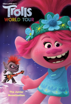 Trolls World Tour: The Junior Novelization (DreamWorks Trolls World Tour) Cover Image