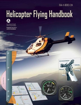 Helicopter Flying Handbook (Federal Aviation Administration): FAA-H-8083-21A Cover Image