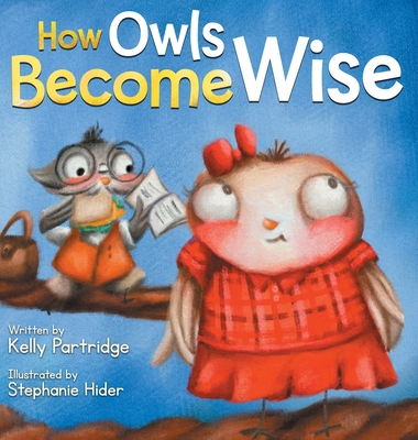 How Owls Become Wise: A Book about Bullying and Self-Correction Cover Image