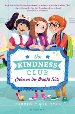 The Kindness Club: Chloe on the Bright Side by Courtney Sheinmel