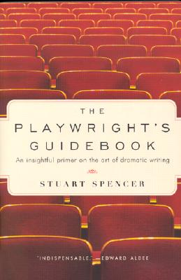 The Playwright's Guidebook: An Insightful Primer on the Art of Dramatic Writing Cover Image