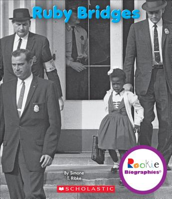 Ruby Bridges (Rookie Biographies) (Library Edition) Cover Image