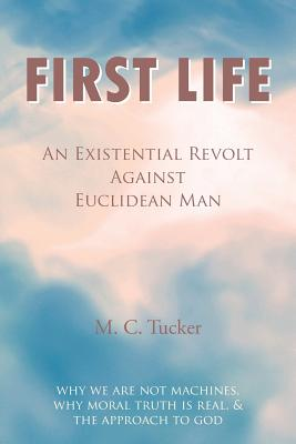 First Life - An Existential Revolt Against Euclidean Man Cover Image