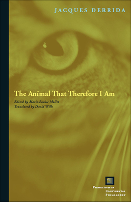 The Animal That Therefore I Am Cover