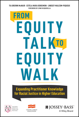 From Equity Talk to Equity Walk: Expanding Practitioner Knowledge for Racial Justice in Higher Education Cover Image