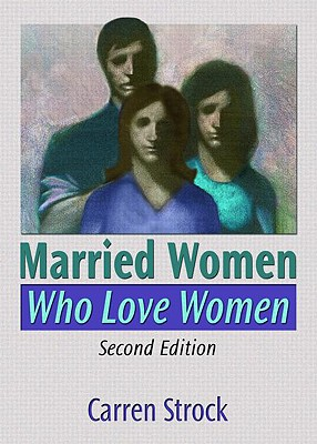 Married Women Who Love Women: Second Edition Cover Image