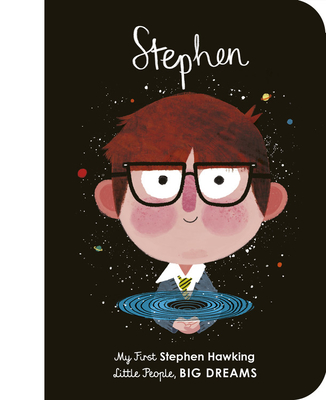 Stephen Hawking: My First Stephen Hawking (Little People, BIG DREAMS #21) Cover Image
