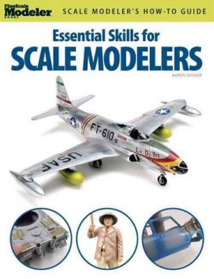Essential Skills for Scale Modelers (FineScale Modeler Books) Cover Image