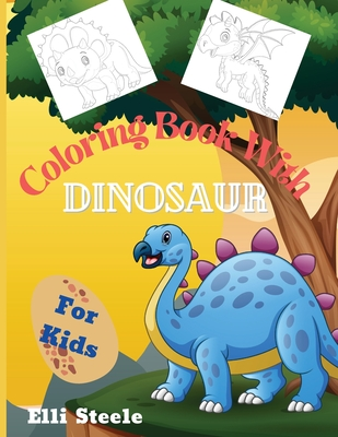 Coloring Book With Dinosaur for Kids: Cute Coloring Book For Kids age 4-8 with funny and big ilustrations. Cover Image
