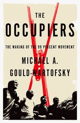 The Occupiers: The Making of the 99 Percent Movement Cover Image
