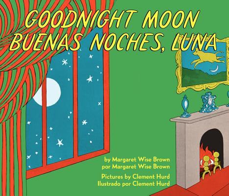 Goodnight Moon/Buenas noches, Luna: Bilingual Spanish-English Cover Image