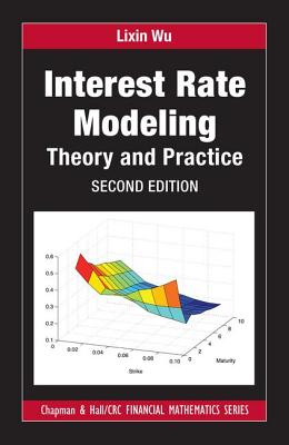 Interest Rate Modeling: Theory and Practice, Second Edition (Chapman and Hall/CRC Financial Mathematics) Cover Image