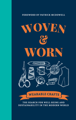 Woven & Worn: The Search for Well-Being and Sustainability in the Modern World Cover Image