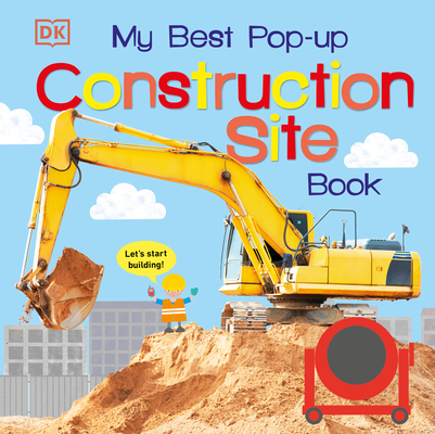 My Best Pop-up Construction Site Book: Let's Start Building! (Noisy Pop-Up Books) Cover Image