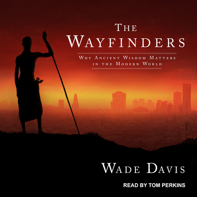 The Wayfinders: Why Ancient Wisdom Matters in the Modern World Cover Image