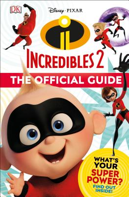 Incredibles 2 The Official Guide by DK
