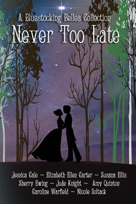 Never Too Late: A Bluestocking Belles Collection Cover Image