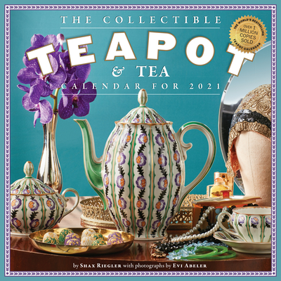 Collectible Teapot & Tea Wall Calendar 2021 Cover Image